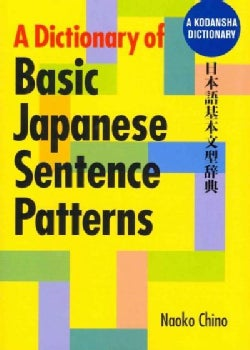 A Dictionary of Basic Japanese Sentence Patterns (Paperback)