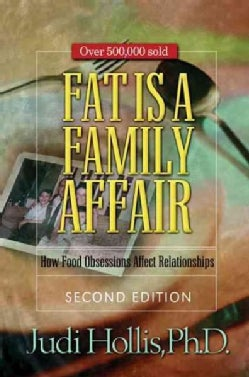 Fat Is a Family Affair: How Food Obsessions Affect Relationships (Paperback)