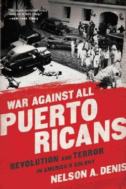 War Against All Puerto Ricans: Revolution and Terror in America's Colony (Paperback)