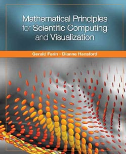 Mathematical Principles for Scientific Computing and Visualization (Hardcover)