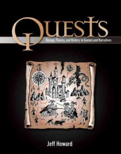 Quests: Design, Theory, and History in Games and Narratives (Paperback)