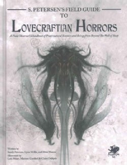 S. Petersen's Field Guide to Lovecraftian Horrors: A Field Observer's Handbook of Preternatural Entities and Bein... (Hardcover)