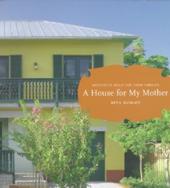 A House for My Mother: Architects Build for Their Families (Paperback)