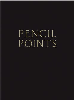 Pencil Points Reader: A Journal for the Drafting Room, 1920-1943 (Hardcover)