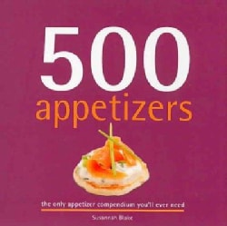 500 Appetizers: The Only Appetizer Cookbook You'll Ever Need (Hardcover)