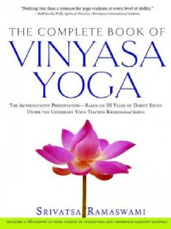 The Complete Book Of Vinyasa Yoga: An Authoritative Presentation--Based On 30 Years Of Direct Study Under The Leg... (Paperback)