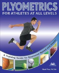 Plyometrics for Athletes at All Levels: A Training Guide for Explosive Speed and Power (Paperback)