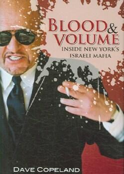 Blood and Volume: Inside New York's Israeli Mafia (Hardcover)