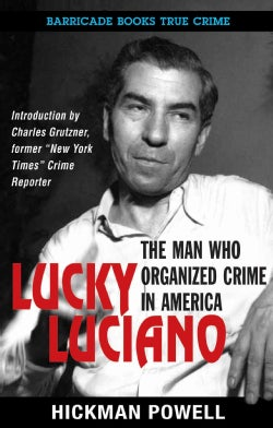 Lucky Luciano: The Man Who Organized Crime in America (Paperback)