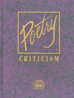 Poetry Criticism: Excerpts from Criticism of the Works of the Most Significant and Widely Studied Poets of World ... (Hardcover)