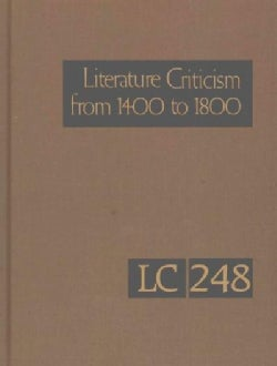 Literature Criticism from 1400 to 1800: Critical Discussion of the Works of Fifteenth-, Sixteenth-, Seventeenth-,... (Hardcover)
