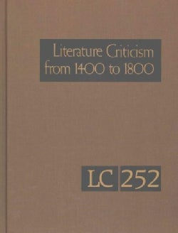 Literature Criticism from 1400 to 1800: Critical Discussion of the Works of Fifteenth-, Sixteenth-, Seventeenth, ... (Hardcover)