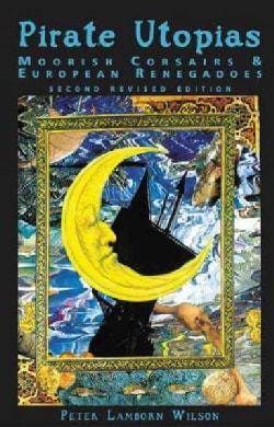 Pirate Utopias: Moorish Corsairs & European Renegadoes (Paperback)