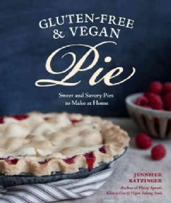 Gluten-Free & Vegan Pie: More Than 50 Sweet and Savory Pies to Make at Home (Paperback)