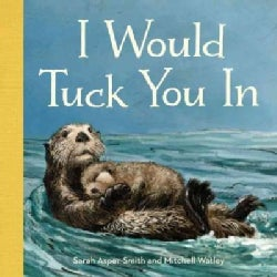 I Would Tuck You in (Board book)