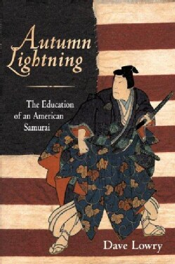 Autumn Lightning: The Education of an American Samurai (Paperback)