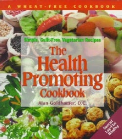 The Health Promoting Cookbook: Simple, Guilt-Free, Vegetarian Recipes (Paperback)
