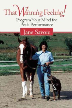 That Winning Feeling!: Program Your Mind for Peak Performance (Paperback)