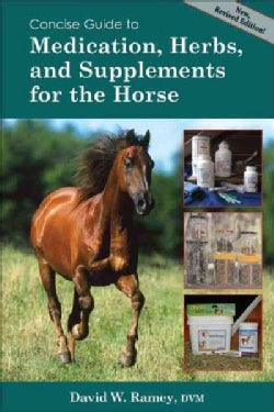 Concise Guide to Medications, Herbs and Supplements for the Horse (Paperback)