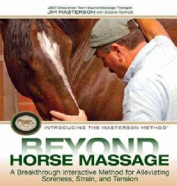 Beyond Horse Massage: A Breakthrough Interactive Method for Alleviating Soreness, Strain and Tension (Hardcover)