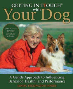 Getting in TTouch with Your Dog: A Gentle Approach to Influencing Behavior, Health, and Performance (Paperback)