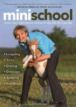 Mini School: Train Your Mini to Be All He Can Be (Paperback)