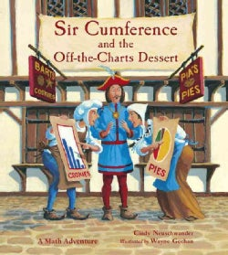 Sir Cumference and the Off-the-Charts Dessert (Paperback)