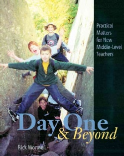Day One and Beyond: Practical Matters for New Middle-Level Teachers (Paperback)
