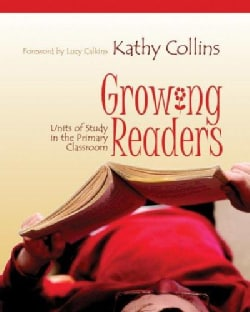 Growing Readers: Units Of Study In The Primary Classroom (Paperback)