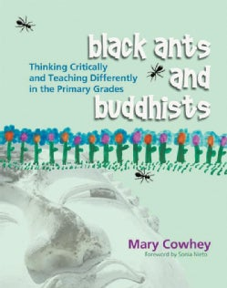 Black Ants And Buddhists: Thinking Critically And Teaching Differently in the Primary Grades (Paperback)