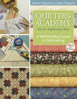 Quilter's Academy Sophomore Year: A Skill-building Course in Quiltmaking (Paperback)