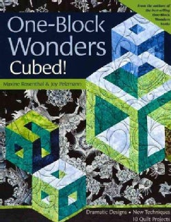 One-Block Wonders Cubed!: Dramatic Designs, New Techniques, 10 Quilt Projects (Paperback)