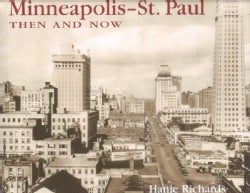 Minneapolis-St. Paul Then & Now (Hardcover)