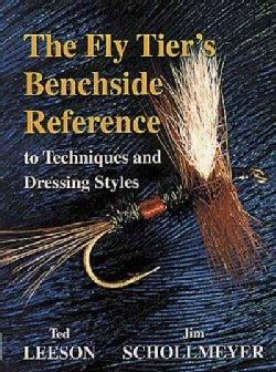 The Fly-Tier's Benchside Reference to Techniques and Dressing Styles (Hardcover)