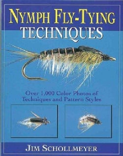 Nymph Fly-Tying Techniques: Over 1,000 Color Photos of Techniques and Pattern Styles (Paperback)
