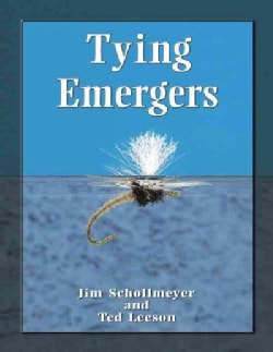 Tying Emergers: A Complete Guide (Paperback)