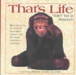 That's Life: Wild Wit & Wisdom (Hardcover)