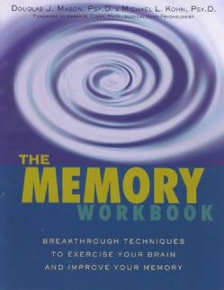 The Memory Workbook: Breakthrough Techniques to Exercise Your Brain and Improve Your Memory (Paperback)