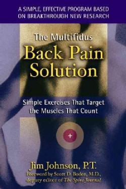 The Multifidus Back Pain Solution: Simple Exercises That Target the Muscles That Count (Paperback)
