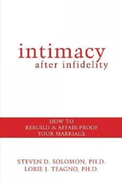 Intimacy After Infidelity: How to Rebuild & Affair-proof Your Marriage (Paperback)