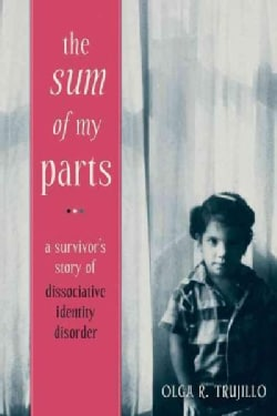 The Sum of My Parts: A Survivor's Story of Dissociative Identity Disorder (Paperback)