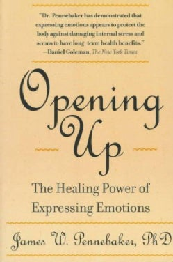 Opening Up: The Healing Power of Expressing Emotions (Paperback)