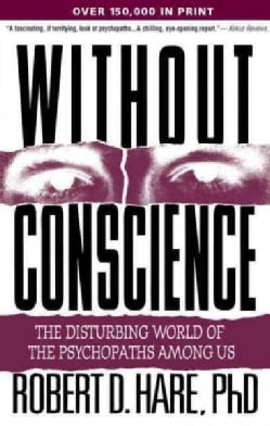 Without Conscience: The Disturbing World of the Psychopaths Among Us (Paperback)