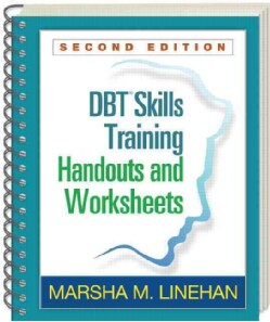 DBT Skills Training Handouts and Worksheets (Paperback)