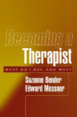 Becoming a Therapist: What Do I Say, and Why (Paperback)