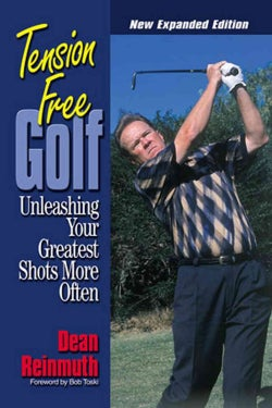 Tension-Free Golf: Unleasing Your Greatest Shots More Often (Paperback)