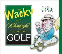 The Wacky and Wonderful World of Golf (Hardcover)