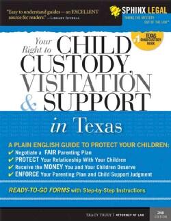 Child Custody, Visitation & Support in Texas (Paperback)