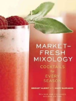 Market-Fresh Mixology: Cocktails for Every Season (Paperback)