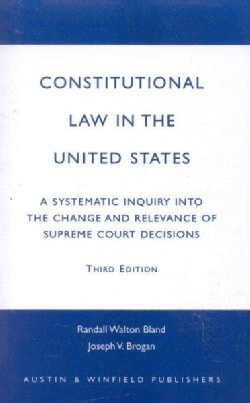 Constitutional Law in the United States: A Systematic Inquiry into the Change and Relevance of Supreme Court Deci... (Paperback)